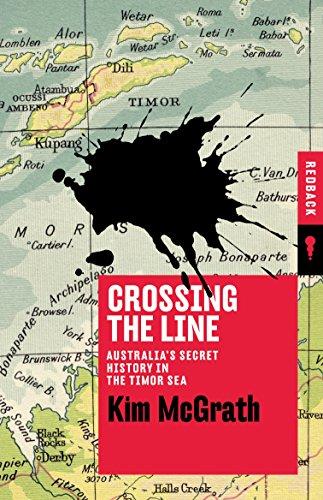 Crossing the Line: Australia's Secret History in the Timor Sea (Redback)