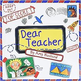 Dear Teacher: Amazon.co.uk: Husband, Amy: 8601200482874: Books