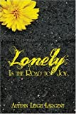 Lonely Is the Road to Joy, Autumn Leigh Largent, 1413749658
