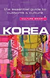 Korea - Culture Smart!: The Essential Guide to Customs & Culture