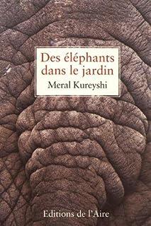 Des éléphants dans le jardin, Kureyshi, Meral