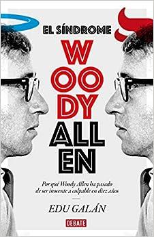 Book's Cover of El síndrome Woody Allen: Por qué Woody Allen ha pasado de ser inocente a culpable en diez años (Sociedad) (Español) Tapa blanda – 10 septiembre 2020