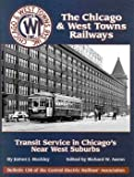 The Chicago and West Towns Railways, James J. Buckley, 0915348381