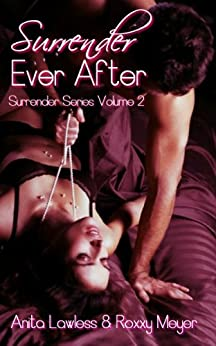 Surrender Ever After (Surrender Series Book 10) by [Lawless, Anita, Meyer, Roxxy]