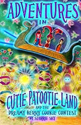 Adventures in Cutie Patootie Land And The Dreamy Berry Cookie Contest: (black and white edition) A hilarious adventure for children ages 7 and up: 3