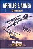 Airfields and Airmen of Cambrai (Battleground Europe)