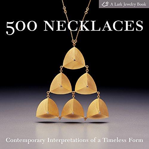 500 Necklaces: Contemporary Interpretations of a Timeless Fo