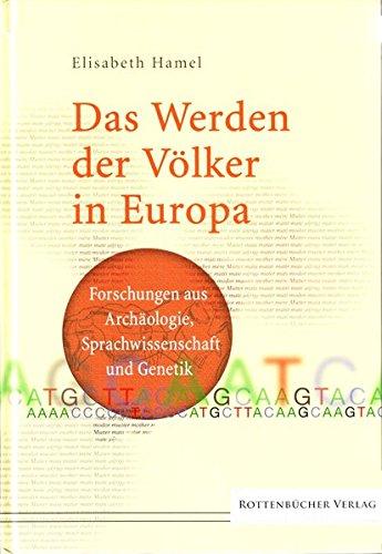 das-werden-der-vlker-in-europa-forschungen-aus-archologie-sprachwissenschaft-und-genetik