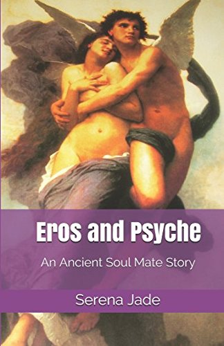 Eros and Psyche: An Ancient Soul Mate Story