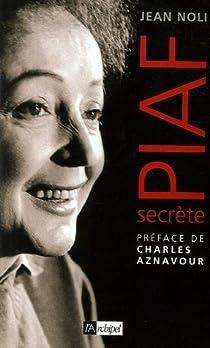 Piaf secrète par Noli
