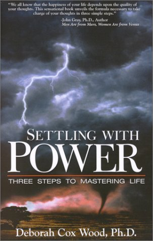 Download Settling With Power: 3 Steps to Mastering Life by Deborah Cox-Wood (2000-02-01) pdf epub