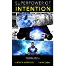 Superpower of Intention: How intention affects our reality (Superpower Series #1)