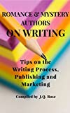 img - for Romance and Mystery Authors on Writing: Tips on the Writing Process, Publishing and Marketing book / textbook / text book