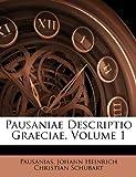 Pausaniae Descriptio Graeciae, Pausanias and Johann Heinrich Christian Schubart, 114647072X