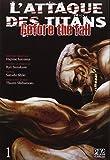 """Afficher """"L'attaque des titans, Before the fall n° 1 L'attaque des titans"""""""