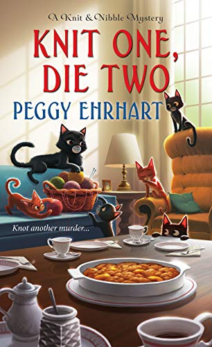 Knit One, Die Two (A Knit & Nibble Mystery Book 3)
