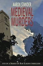Medieval Murders (Ray Elkins Thriller Series)