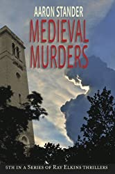 Medieval Murders (Ray Elkins Thriller Series) (English Edition)