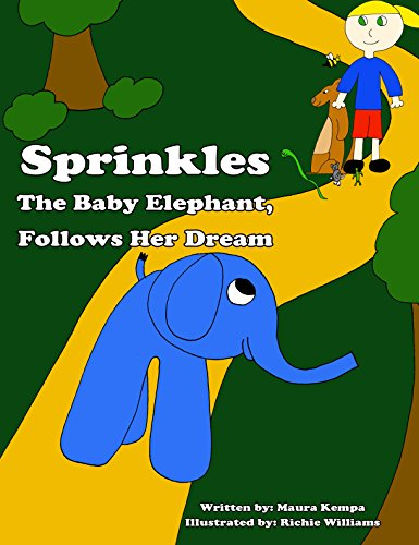 Sprinkles The Elephant Follows Her Dream. A Childrens Book About Accepting (Sprinkles Elephant)