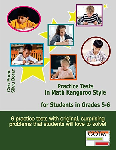 Practice Tests in Math Kangaroo Style for Students in Grades 5-6 (Math Challenges for Gifted Students) (Volume 3) - Math 5 Tests