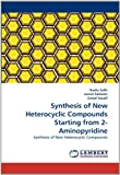 Synthesis of New Heterocyclic Compounds Starting From 2-Aminopyridine, Nadia Salih and Jumat Salimon, 3843389705