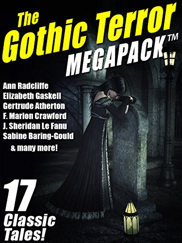 The gothic terror megapack tm 17 classic tales kindle edition the gothic terror megapack 17 classic tales by radcliffe ann le fandeluxe Choice Image