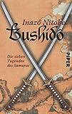 Bushidô: Die sieben Tugenden des Samurai