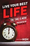 img - for 5: Live Your BEST Life:: The Time Is NOW! (Volume 5) book / textbook / text book