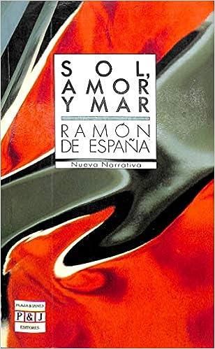 Sol, amor y mar (Nueva narrativa): Amazon.es: España, Ramón de ...