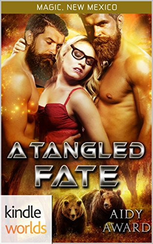 World Magic (Magic, New Mexico: A Tangled Fate (Kindle Worlds Novella) (Fated For Curves Book 2))