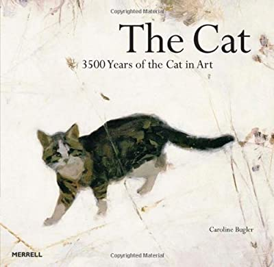 The Cat: 3500 Years of the Cat in Art by Caroline Bugler (2011-09-02)