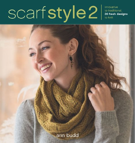 Scarf Style 2: Innovative to Traditional, 26 Fresh Designs to Knit by Interweave