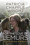 For the Love of Lemurs: My Life in the Wilds of