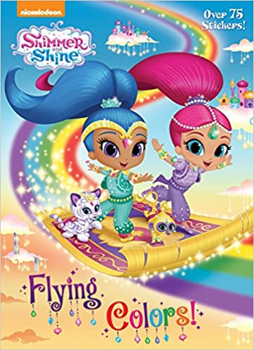 Flying Colors Shimmer And Shine Golden Books 9781524765415 Amazon