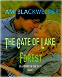 The Gate of Lake Forest ( YA Colorado Elf Romance) (Twilight meets Wicked Lovely) (Guardians of the Gate Book 1)