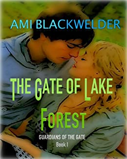 The Gate of Lake Forest, YA Colorado Elf Romance (Guardians of the Gate Book #1) by [Blackwelder, Ami]