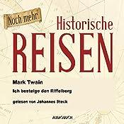 Noch mehr historische Reisen: Ich besteige den Riffelberg (Historische Reisen 5) | Mark Twain