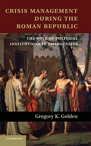 Crisis Management during the Roman Republic: The Role of Political Institutions in Emergencies