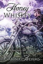 Honey Whiskey: A Bastards MC Novel