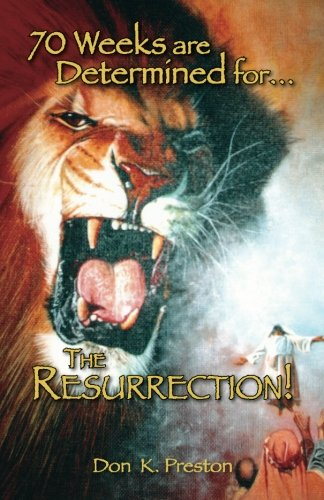 70 Weeks Are Determined for: The Resurrection