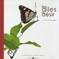Les ailes du désir... : Ou la vie rêvée des papillons par Stephane Hette