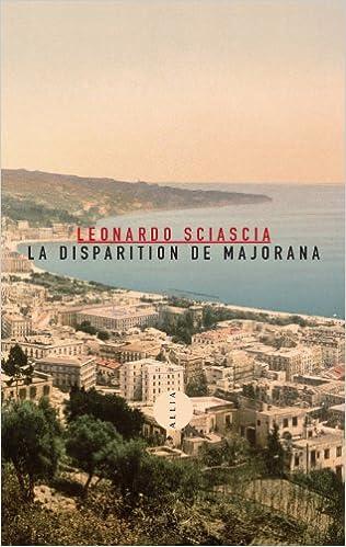 La disparition de Majorana Sciascia Leonardo