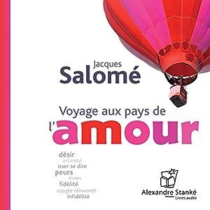 Voyage aux pays de l'amour | Livre audio