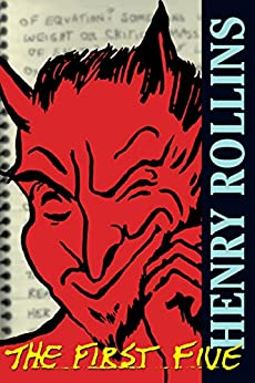 The First Five (Henry Rollins) by [Rollins, Henry]