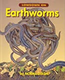 The Lowdown on Earthworms, Norma Dixon, 1550051148