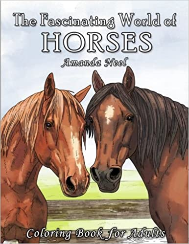 The Fascinating World of Horses: Coloring Book for Adults: Happy ...