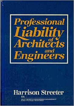 Professional Liability of Architects and Engineers (Wiley Series in Engineering and Technology Management)