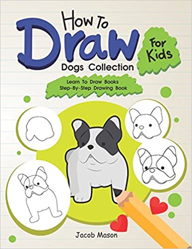 How To Draw For Kids Dogs Collection Learn To Draw Books Step By