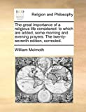 The Great Importance of a Religious Life Considered, William Melmoth, 1140939858