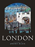 London: A History 1st (first) Edition by Black, Jeremy published by Carnegie Publishing Ltd (2009)
